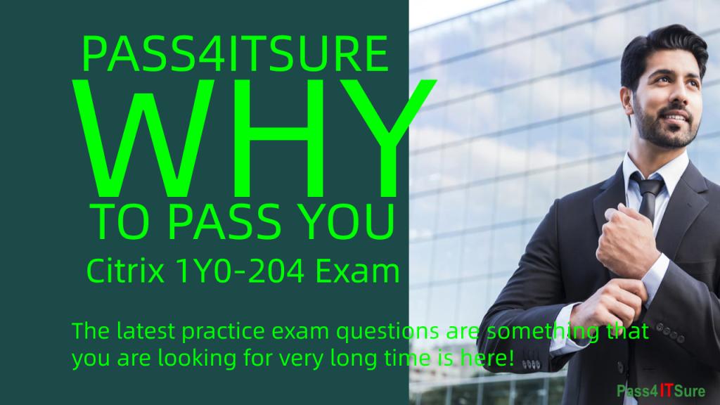 Why Pass4itsure Citrix 1y0-204 exam dumps